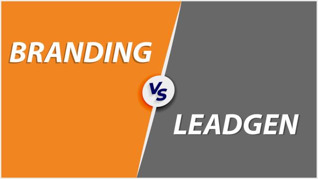 Branding Vs LeadGen